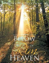 Below the Rim of Heaven | Donnell Perryman |