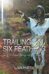 Trailing Sky Six Feathers | Ian Prattis |