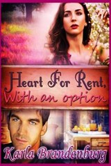 Heart for Rent, with an Option | Karla Brandenburg |