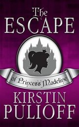 The Escape of Princess Madeline | Kirstin Pulioff |