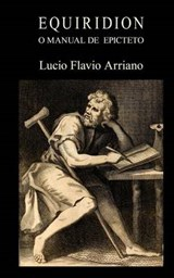 Equiridion, o manual de epicteto / Enchiridion or Manual of Epictetus | Lucio Flavio Arriano |