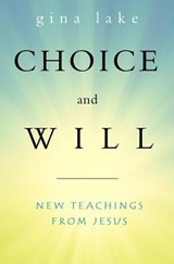 Choice and Will | Gina Lake |