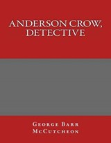 Anderson Crow, Detective | George Barr McCutcheon |