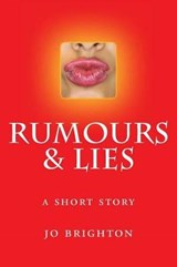 Rumours and Lies | Jo Brighton |