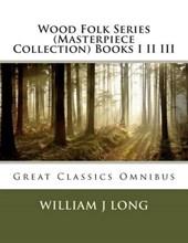 Wood Folk Series (Masterpiece Collection) Books I II III
