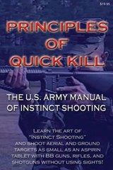 Principles of Quick Kill - the U.s. Army Manual of Instinct Shooting | Keith M. Stickley |