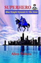 Superhero - Blue Knight Episode II, the Jinni | Allen Pollens |