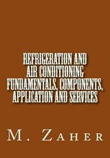 Refrigeration and Air Conditioning Fundamentals, Components, Application and Services | Zaher, M., Dr. |