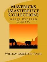 Mavericks (Masterpiece Collection) | William MacLeod Raine |