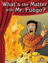 What's the Matter with Mr. Fuego? (Science) | Torrey Maloof |