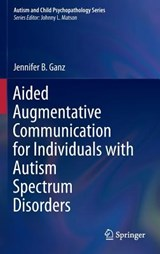 Aided Augmentative Communication for Individuals With Autism Spectrum Disorders | Jennifer B. Ganz |