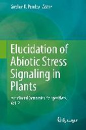 Elucidation of Abiotic Stress Signaling in Plants, Vol.