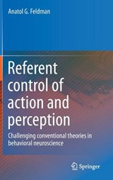 Referent control of action and perception | Anatol Feldman |