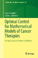 Optimal Control for Mathematical Models of Cancer Therapies | Heinz Schattler |
