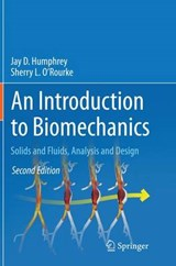An Introduction to Biomechanics | Humphrey, Jay D. ; O'rourke, Sherry L. |