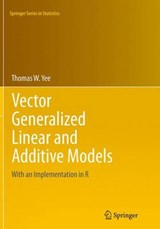 Vector Generalized Linear and Additive Models | Thomas W. Yee |
