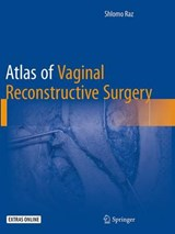Atlas of Vaginal Reconstructive Surgery | Shlomo Raz |