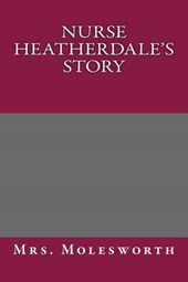Nurse Heatherdale's Story