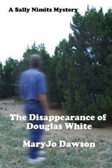 The Disappearance of Douglas White | Maryjo Dawson |