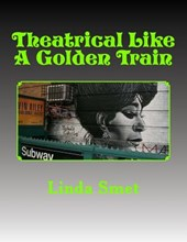Theatrical Like a Golden Train