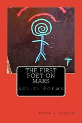 The First Poet on Mars | Trevor R Fairbanks |