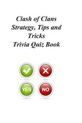 Clash of Clans Strategy, Tips and Tricks Trivia Quiz Book | Trivia Quiz Book |