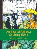 Yea! Gimiwan! an English/Ojibwe Language Coloring Book | Michael Lyons |