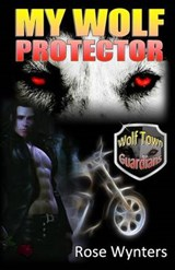 My Wolf Protector | Rose Wynters |