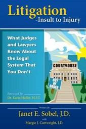 Litigation - Insult to Injury
