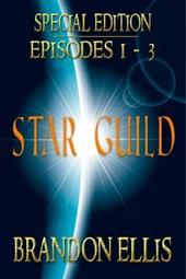 Star Guild: Episodes 1 - 3 (Star Guild Saga)