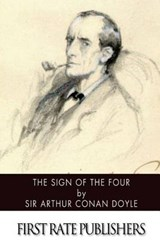 The Sign of the Four | Sir Arthur Conan Doyle |