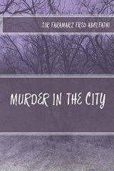 Murder in the City | Sir Faramarz Fred Abolfathi |