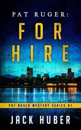 Pat Ruger- For Hire | Jack Huber |