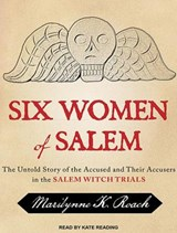Six Women of Salem | Marilynne K. Roach |