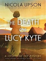 The Death of Lucy Kyte | Nicola Upson |