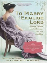 To Marry an English Lord | Gail MacColl |