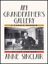 My Grandfather's Gallery | Anne Sinclair |