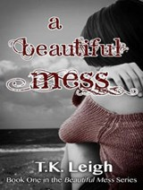A Beautiful Mess | T. K. Leigh |