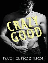 Crazy Good | Rachel Robinson |