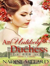 An Unlikely Duchess | Nadine Millard |