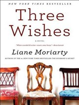 Three Wishes | Liane Moriarty |