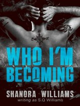 Who I'm Becoming | S. Q. Williams |