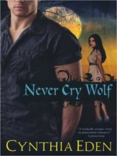 Never Cry Wolf | Cynthia Eden |