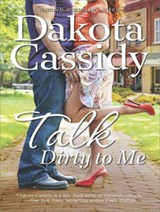 Talk Dirty to Me | Dakota Cassidy |
