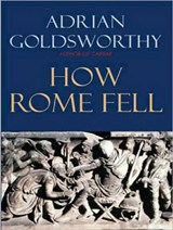How Rome Fell | Adrian Goldsworthy |