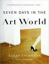 Seven Days in the Art World | Sarah Thornton |