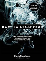 How to Disappear | Frank M. Ahearn |