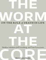 The Worm at the Core | Sheldon Solomon |