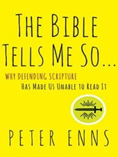 The Bible Tells Me So | Peter Enns |