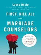 First, Kill All the Marriage Counselors | Laura Doyle |